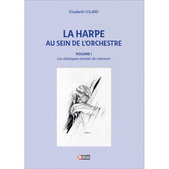 La harpe au sein de l'orchestre  vol1